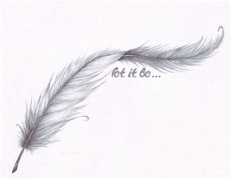 feather tattoo let it be the feather tatted up pinterest feathers let it be