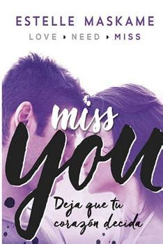 libro you 3 miss you leer libro deja que tu corazon decida miss you you 3 estelle maskame online leer libros