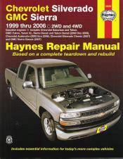 1999 2006 chevrolet silverado amp gmc sierra haynes repair
