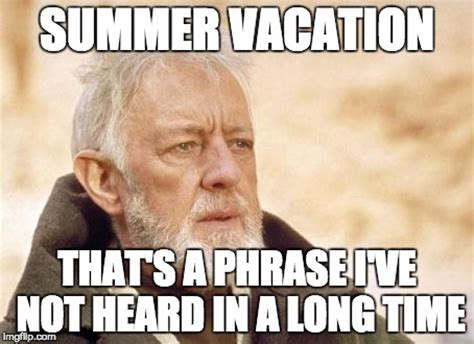 Summer Meme - all my teacher friends are now complaining that their