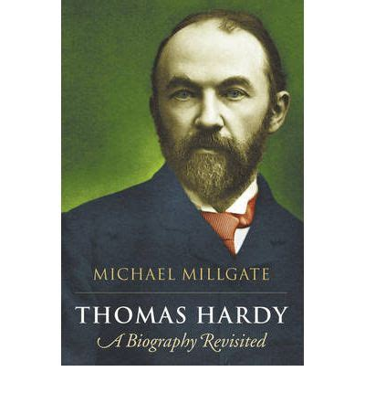 biography of thomas hardy thomas hardy a biography revisited michael millgate