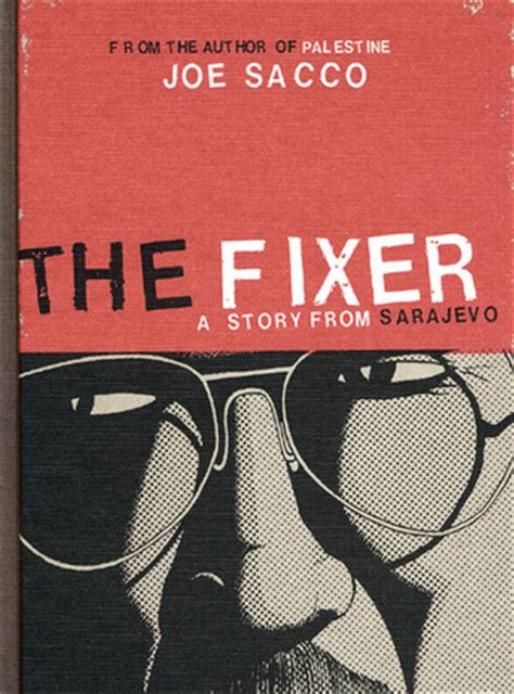 fixer book the fixer a story from sarajevo by joe sacco reviews discussion bookclubs lists