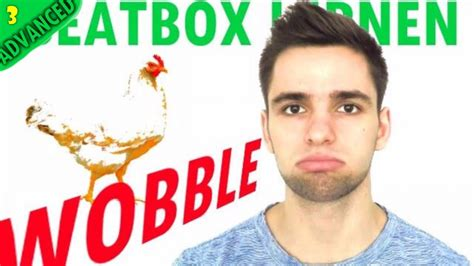 tutorial beatbox b t k beatbox lernen chicken wobble tk variation tutorial