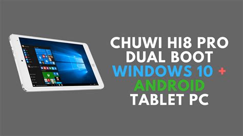 windows 10 on android tablet chuwi hi8 pro dual boot windows 10 android tablet pc