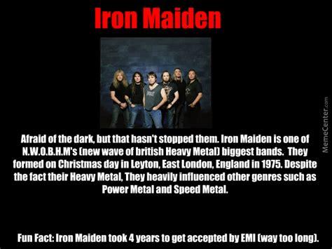Iron Maiden Memes - iron maiden by thatmusicguy meme center