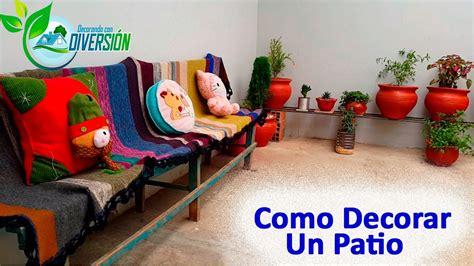 decorar paredes de un patio como decorar un patio peque 241 o youtube