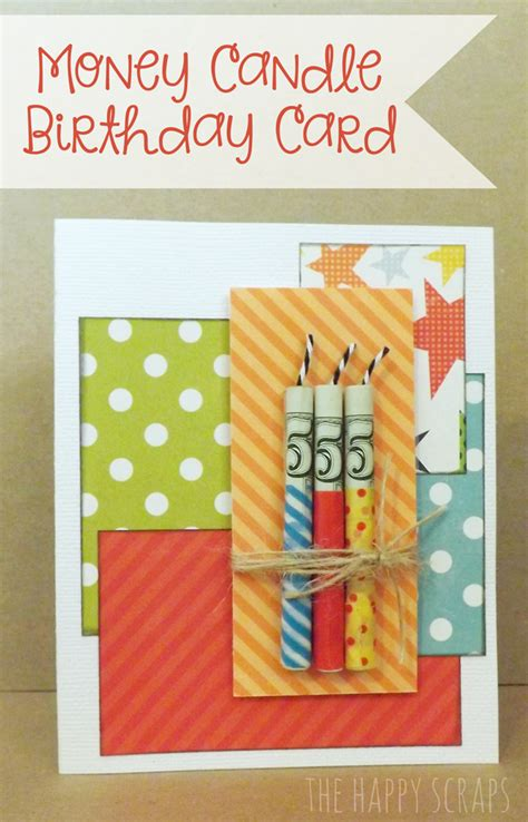 How To Get Money Off Of Gift Cards - money candle birthday card the happy scraps