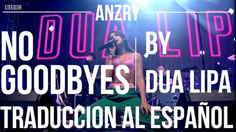 dua lipa no goodbyes lyrics no goodbyes by dua lipa traduccion al espa 241 ol anzry