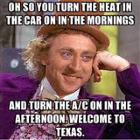 Texas Weather Meme - willy wonka explains texas weather texas weather humor