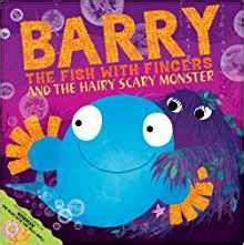 barry the fish with 1847389775 barry the fish with fingers and the hairy scary monster sue hendra 8601200781267 amazon com