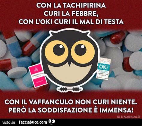 mal di testa oki con la tachipirina curi la febbre con l oki curi il mal