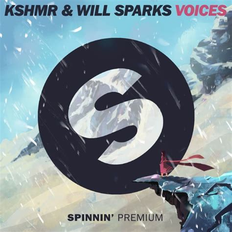 Will Records Kshmr Will Sparks Voices Out Now By Spinnin Records Free Listening On Soundcloud