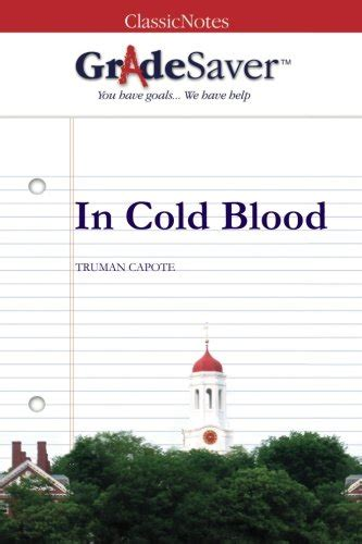 gradesaver tm classicnotes the gradesaver tm classicnotes in cold blood study guide