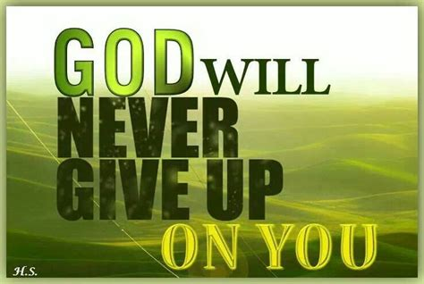 "God will never give up on you. | ""BIBLE VERSES & QUOTES ..."