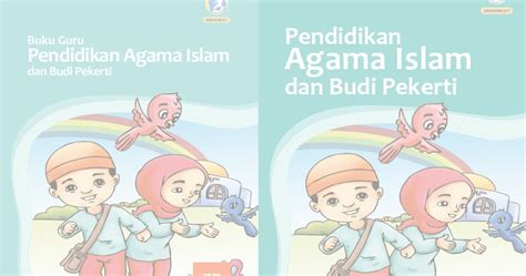Pendidikan Agama Islam Untuk Sd Kelas 2 buku kurikulum 2013 pendidikan agama islam dan budi pekerti sd kelas 2 revisi 2017 untuk guru