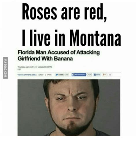 Florida Man Meme - roses are red i live in montana florida man accused of