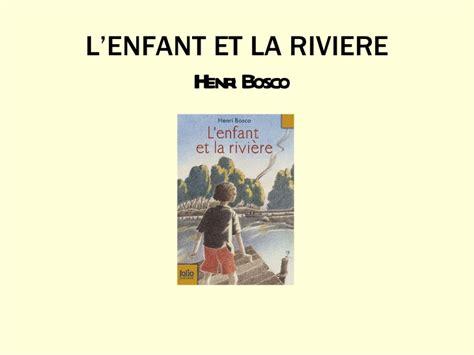 libro lenfant et la rivire l enfant et la riviere morgan