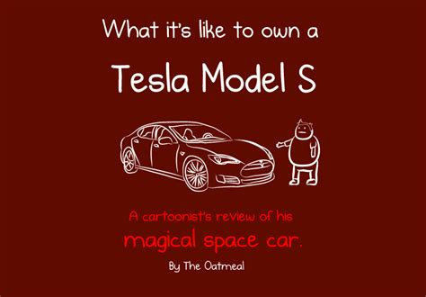 Oatmeal Tesla Nitk What It S Like To Own A Tesla Model S By The Oatmeal