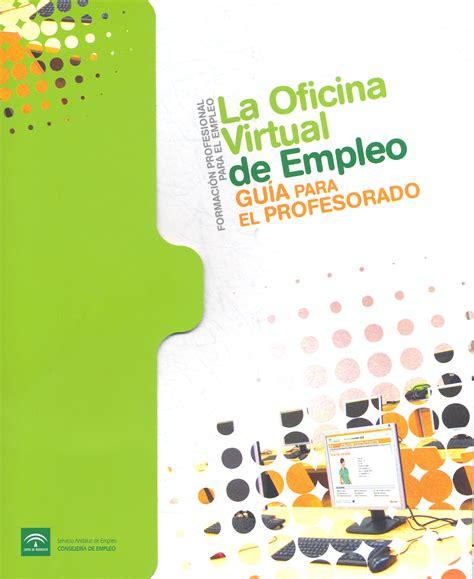 junta de andalucia empleo oficina virtual servicio andaluz de empleo oficina virtual de empleo