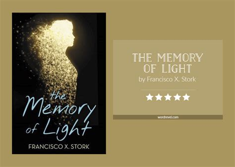 a memory of light the memory of light by francisco x stork word revel