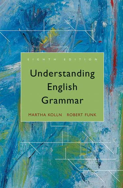 Understanding Gramar Third Edition kolln funk understanding grammar 8th edition pearson