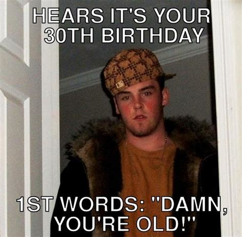 30 Birthday Meme - 30th birthday memes really funny birthday pictures