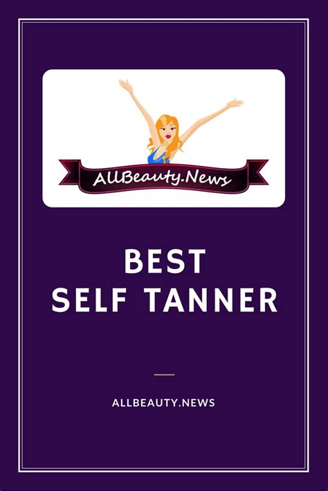 12 Best Self Tanners by What Is The Best Self For 2017 Surprising Results