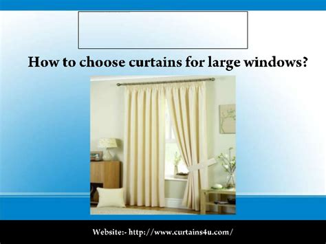 how to choose curtains how to choose curtains for large windows