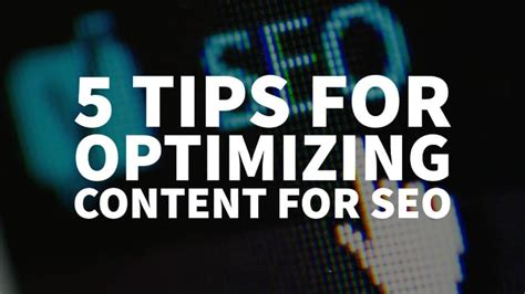 More Seo Optimize by 5 Tips For Optimizing Content For Search Engines Seo