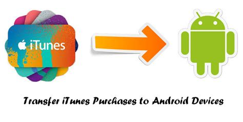 how to transfer itunes to android how to transfer itunes purchases to android devices