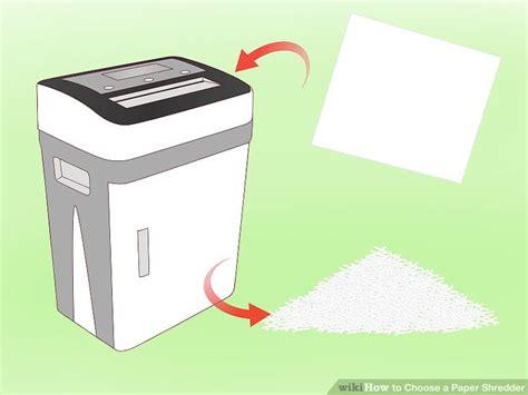 choosing the best shredders 3 ways to choose a paper shredder wikihow