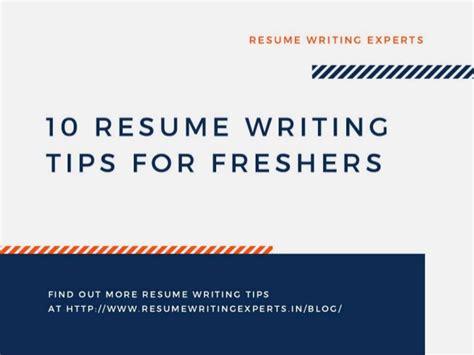 10 resume writing tips for freshers