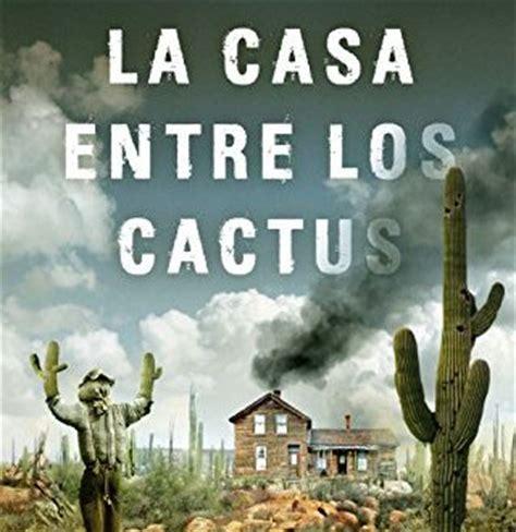 descargar la casa entre los cactus pdf y epub al dia libros