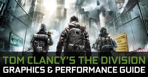 Tom Clancys The Division Requires 湯姆克蘭西 全境封鎖 繪圖和效能指南 geforce