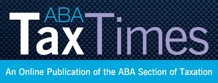 american bar association tax section aba tax times section of taxation