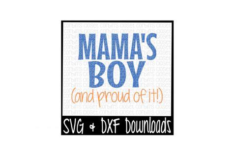8 Ways To Identify A Mamas Boy by Mamas Boy Svg S Boy Svg Cut File Design Bundles