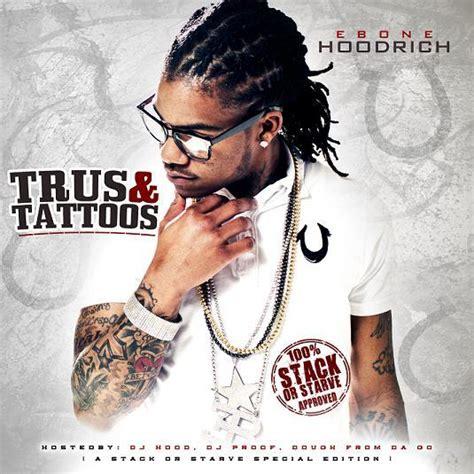 tru tattoo new mixtape ebone hoodrich quot tru s s quot coredjradio