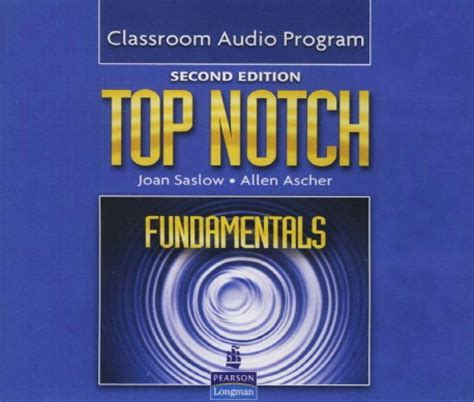 Second Top top notch 2nd edition class audio program fundamentals