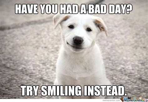 Smile Dog Meme - smile memes image memes at relatably com