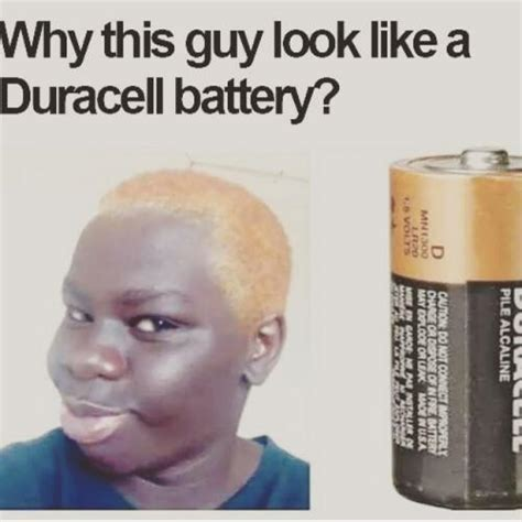 Awww Hellll Naw My Look Alikes by Why This Look Like A Duracell Battery
