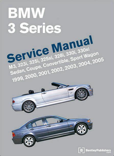 service manual repair manual 2005 bmw m3 1999 2000 2001 2002 2003 2004 2005 bmw m3 e46