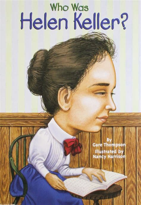 helen keller quick biography this book teaches about helen keller and is a great tool