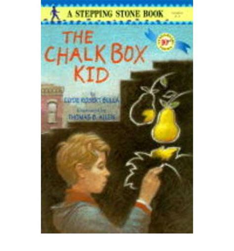 the chalk a novel books the chalk box kid clyde robert bulla b allen