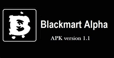 blackmart alpha apk blackmart alpha apk 1 1 free version