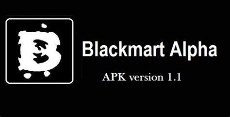 blackmart apk version blackmart alpha apk 1 1 free version