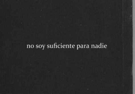 imagenes sad en español suficiente tumblr