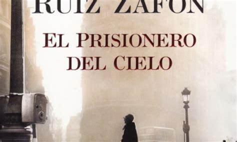 libro el prisionero del cielo el prisionero del cielo de carlos ruiz zaf 243 n area libros
