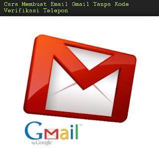 cara membuat email yahoo tanpa nomor telepon cara membuat email gmail tanpa kode verifikasi telepon