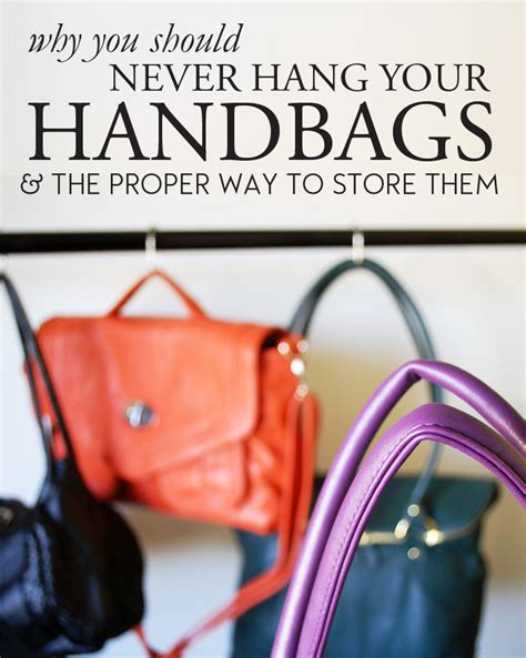 why you should never hang your handbags and the proper way