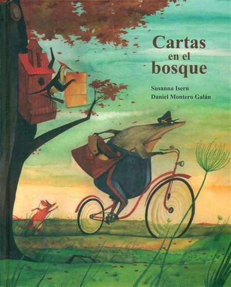 cartas en el bosque cartas en el bosque susanna isern autora daniel montero gal 225 n ilustrador editorial cuento